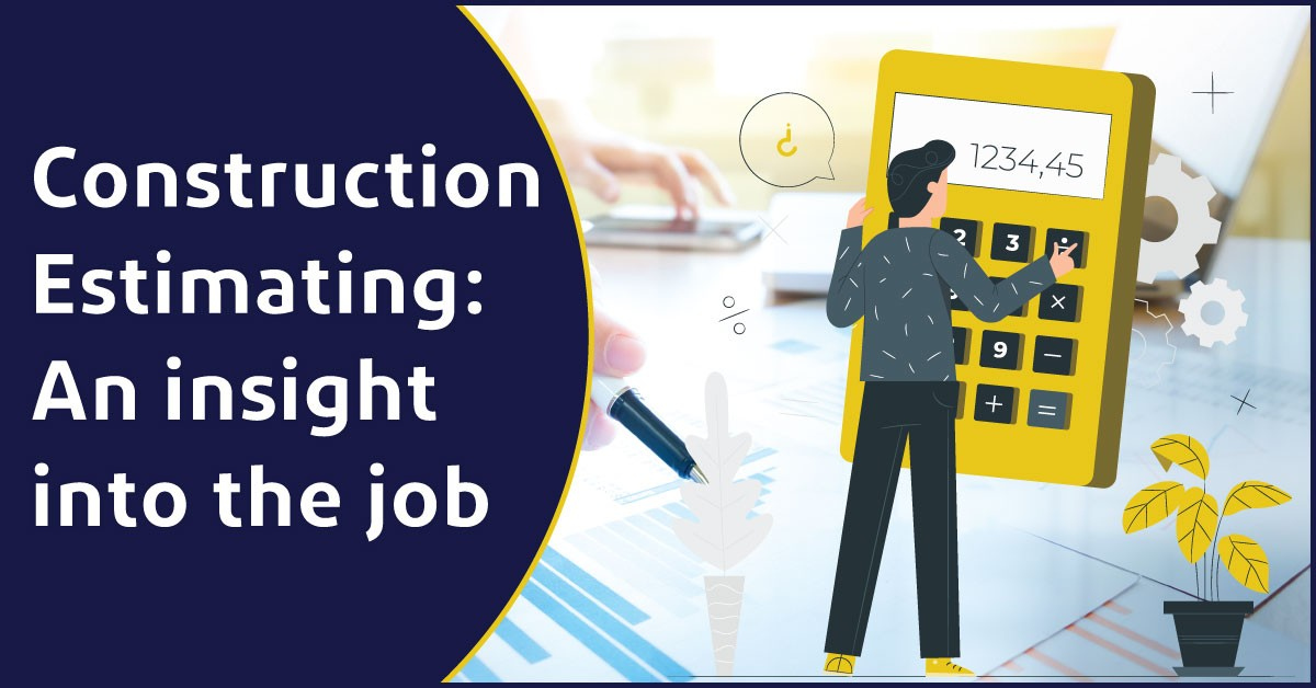 Construction Estimator: An insight of their job Digital ...